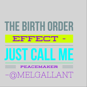 the-birth-order-effect-just-call-me-peacemaker