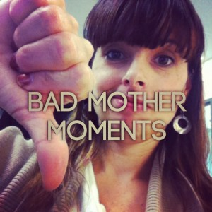 bad_mother_moments
